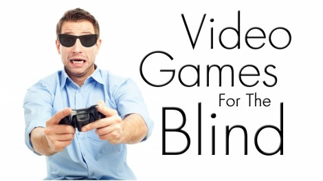 Blind Video Games